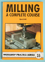 Milling, a Complete Course.