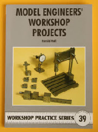 Model Engineers' Workshop Projects, WPS 39, Harold Hall